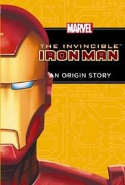 Invincible Iron Man: Origin Story by Josh Elder