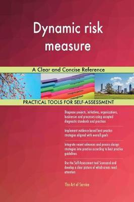 Dynamic Risk Measure a Clear and Concise Reference by Gerardus Blokdyk image