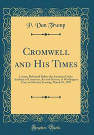 Cromwell and His Times by P Van Trump image