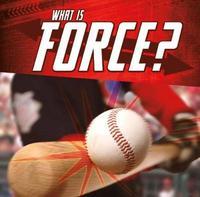 What Is Force? by Jody S. Rake