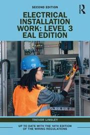 Electrical Installation Work: Level 3 by Trevor Linsley