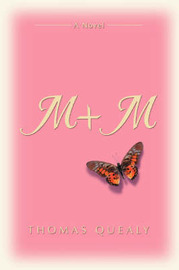 M + M by Thomas Quealy