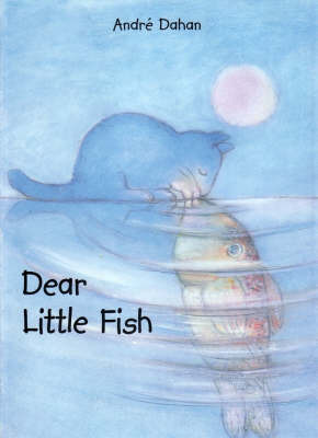 Dear Little Fish by Andre Dahan image
