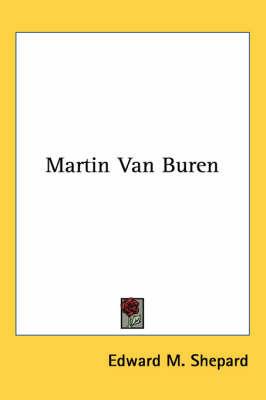 Martin Van Buren by Edward M Shepard image
