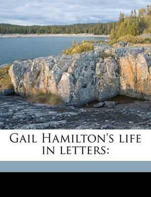 Gail Hamilton's Life in Letters by Mary Abigail Dodge image