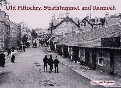 Old Pitlochry, Strathtummel and Rannoch by Bernard Byrom