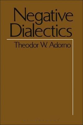 Negative Dialectics by Theodor W Adorno