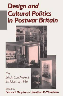 Design and Cultural Politics in Postwar Britain