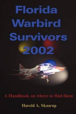 Florida Warbird Survivors 2002 by Harold A Skaarup image