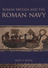 Roman Britain and the Roman Navy by David J.P. Mason image
