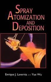 Spray Atomization and Deposition by Yue Wu