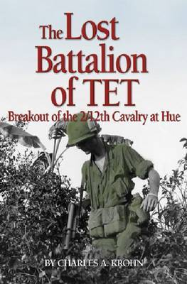 The Lost Battalion of Tet by Charles A Krohn image