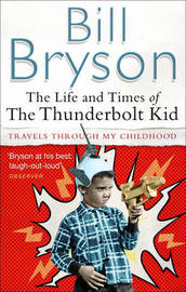The Life and Times of the Thunderbolt Kid by Bill Bryson image