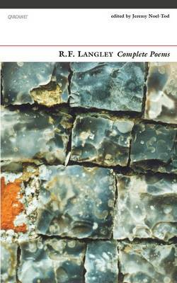 Complete Poems: R. F. Langley by Jeremy Noel-Tod