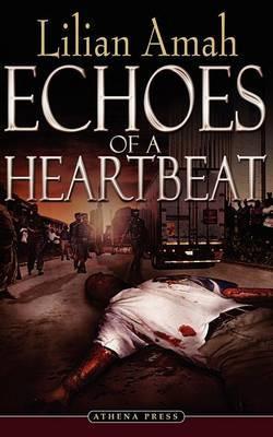 Echoes of a Heartbeat by Lilian, Amah