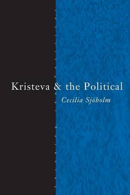 Kristeva and the Political by Cecilia Sjoholm image