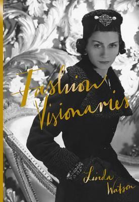 Fashion Visionaries by Linda Watson