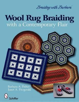 Braiding with Barbara*TM : Wool Rug Braiding by Barbara A Fisher