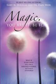 Magic. You Are It. Be It. by Gary, M. Douglas