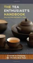 Tea Enthusiast's Handbook by Mary Lou Heiss image