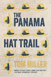 The Panama Hat Trail by Tom Miller