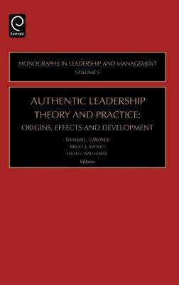 Authentic Leadership Theory and Practice