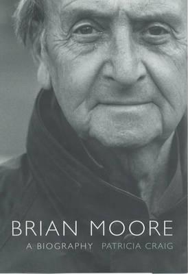 Brian Moore by Patricia Craig