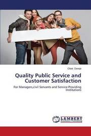 Quality Public Service and Customer Satisfaction by Dereje Olani