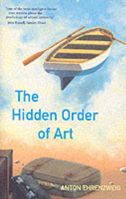 The Hidden Order Of Art by Anton Ehrenzweig image