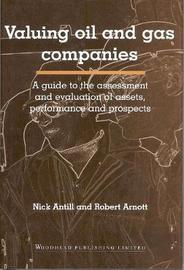 Valuing Oil and Gas Companies by Nick Antill