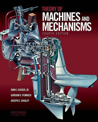Theory of Machines and Mechanisms by John Uicker