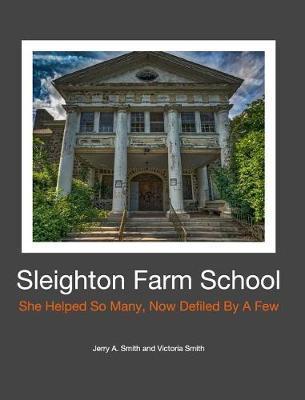 Sleighton Farm School by Victoria Smith