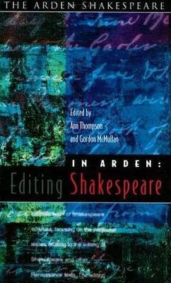 In Arden: Editing Shakespeare