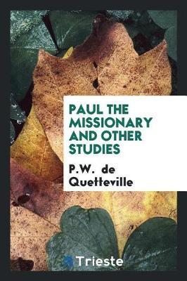 Paul the Missionary and Other Studies by P. W. de Quetteville image