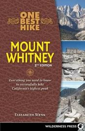 One Best Hike: Mount Whitney by Elizabeth Wenk