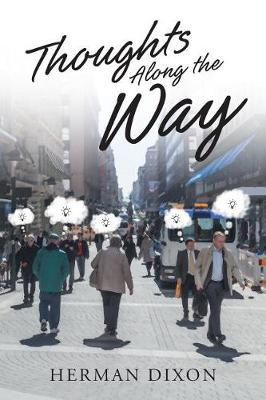 Thoughts Along the Way by Herman Dixon