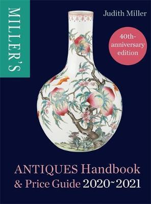 Miller's Antiques Handbook & Price Guide 2020-2021 by Judith Miller image