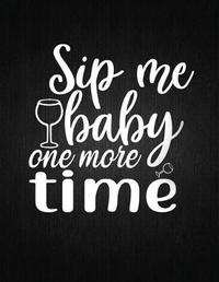 Sip me baby one more time by Recipe Journal