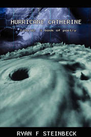 Hurricane Catherine by Ryan , Fredric Steinbeck