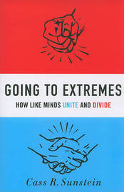 Going to Extremes by Cass R Sunstein