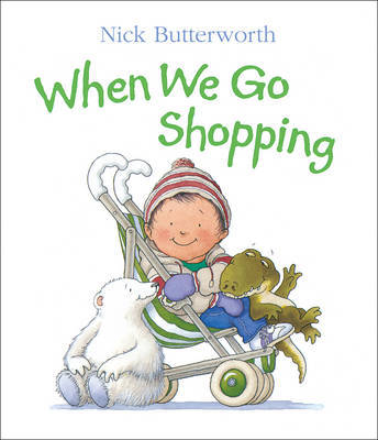 When We Go Shopping by Nick Butterworth image