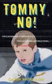 Tommy, No! by Gavin Murtagh