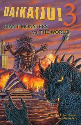 Daikaiju!3 Giant Monsters Vs the World by Robert Hood image