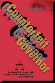 Counterfeit Governor: A Political Murder Mystery Novel by Randolph R Harrison image