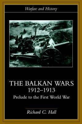 The Balkan Wars 1912-1913 by Richard C. Hall image