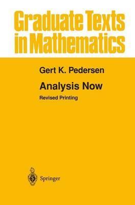 Analysis Now by Gert K. Pedersen