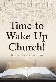 Time to Wake Up Church! by Rabi Gunaratnam
