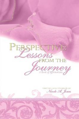 Perspective: Lessons from the Journey by Nicole Jones