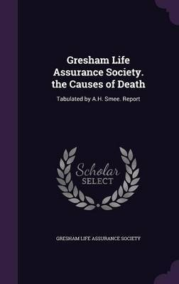 Gresham Life Assurance Society. the Causes of Death image