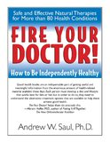 Fire Your Doctor by Andrew W. Saul